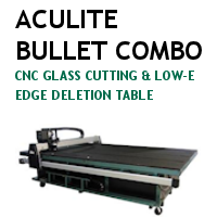 Aculite Bullet Combo CNC Glass Cutting Table
