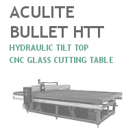 Aculite Bullet HTT CNC Glass Cutting Table