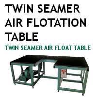 Twin Seamer Air Flotation Table